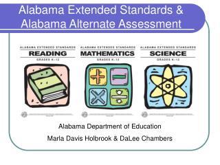 Alabama Extended Standards & Alabama Alternate Assessment