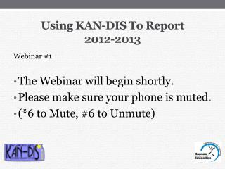 Using KAN-DIS  To Report 2012-2013