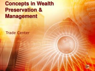 Concepts in Wealth Preservation & Management