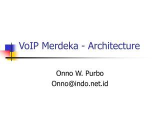 VoIP Merdeka - Architecture