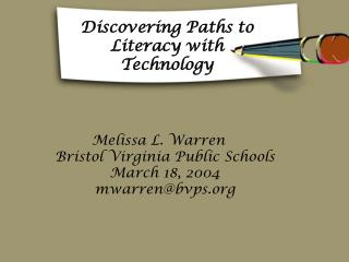 Discovering Paths to Literacy with Technology