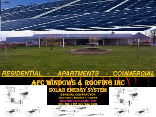 AFC WINDOWS & ROOFING INC Solar energy system GENERAL CONTRACTOR Licensed / bonded / insured
