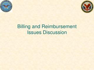 Billing and Reimbursement Issues Discussion