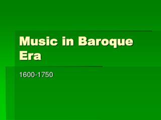 Music in Baroque Era