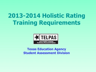 2011 2012 Holistic Rating Training Requirements    Texas Education Agency Student Assessment Division