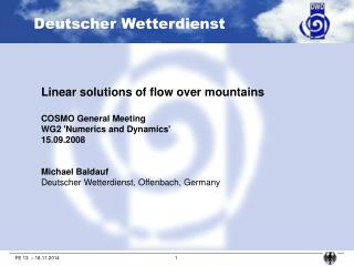 Linear solutions of flow over mountains COSMO General Meeting WG2 'Numerics and Dynamics'