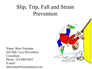 Slip, Trip, Fall and Strain Prevention
