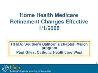 Home Health Medicare Refinement Changes Effective 1/1/2008