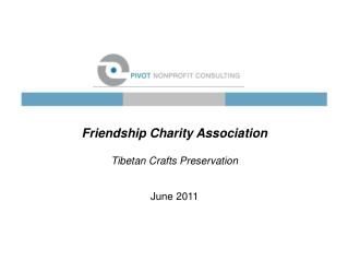 Friendship Charity Association Tibetan Crafts Preservation June 2011