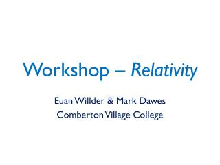 Workshop –  Relativity