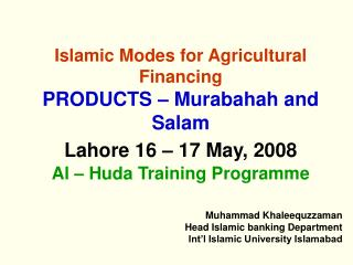 Muhammad Khaleequzzaman Head Islamic banking Department Int'l Islamic University Islamabad