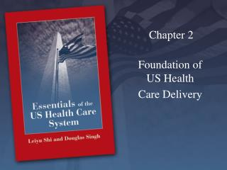 Foundation of US Health Care Delivery