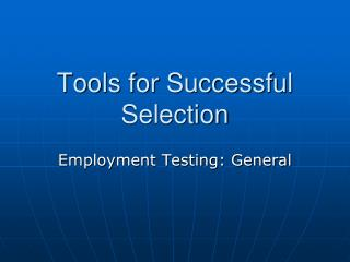 Tools for Successful Selection