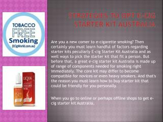 Strategies to Opt E-cig Starter Kit Australia