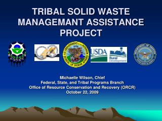 TRIBAL SOLID WASTE MANAGEMANT ASSISTANCE PROJECT