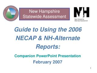 Guide to Using the 2006 NECAP & NH-Alternate Reports: Companion PowerPoint Presentation