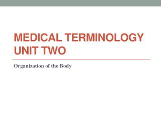Medical Terminology Unit  Two
