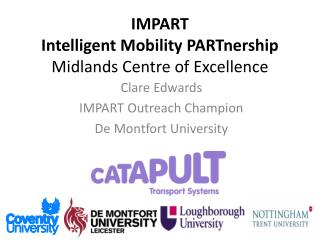 IMPART Intelligent Mobility  PARTnership Midlands Centre of Excellence