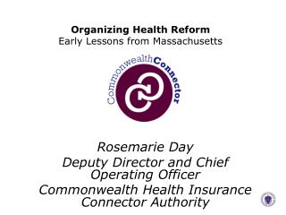 Organizing Health Reform Early Lessons from Massachusetts