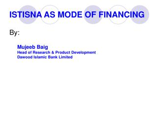 ISTISNA AS MODE OF FINANCING