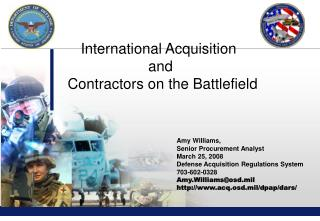 Amy Williams,  Senior Procurement Analyst March 25, 2008 Defense Acquisition Regulations System