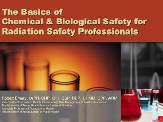 The Basics of  Chemical & Biological Safety for Radiation Safety Professionals