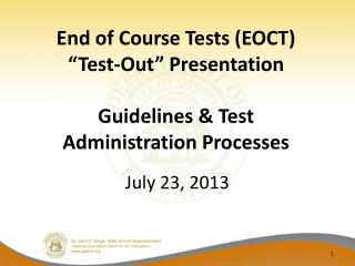 "End of Course Tests (EOCT) ""Test-Out"" Presentation Guidelines & Test Administration Processes"