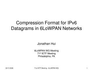 Compression Format for IPv6 Datagrams in 6LoWPAN Networks