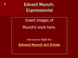 Edvard Munch:  Expressionist