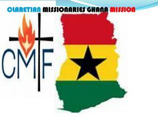 CLARETIAN  MISSIONARIES GHANA MISSION