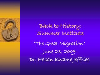 Back to History: Summer Institute