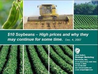 $10 SOYBEANS -- WHY THEY MAY STAY AROUND FOR AWHILE
