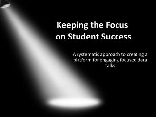 Keeping the Focus  on Student Success