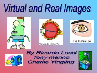 Virtual and Real Images