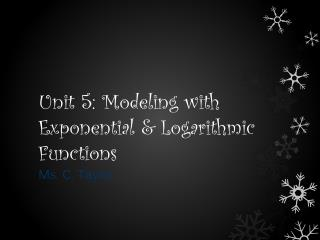 Unit 5: Modeling with Exponential & Logarithmic Functions