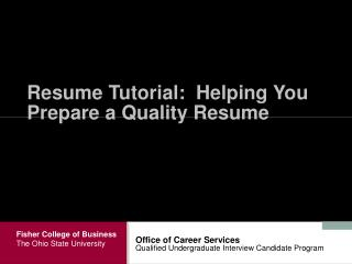 Resume Tutorial:  Helping You Prepare a Quality Resume