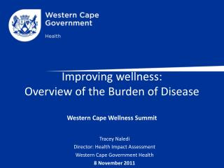 Improving  wellness: Overview of the Burden of Disease Western Cape  Wellness Summit