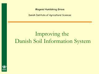 Mogens Humlekrog Greve  Danish Institute of Agricultural Sciences