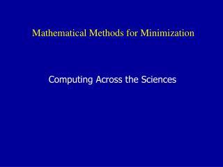 Mathematical Methods for Minimization