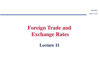 Foreign Trade and  Exchange Rates