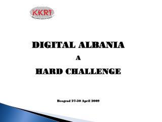 DIGITAL ALBANIA A HARD CHALLENGE