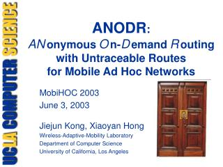ANODR:  AN onymous O n-D emand R outing with Untraceable Routes for Mobile Ad Hoc Networks