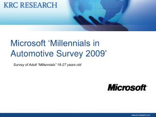 Microsoft �Millennials  in Automotive Survey  2009�