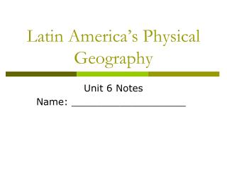 Latin America�s Physical Geography