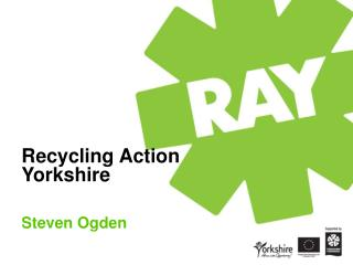 Recycling Action  Yorkshire Steven Ogden