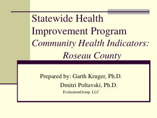 Statewide Health Improvement Program Community Health Indicators:                Roseau County
