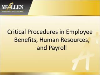Critical Procedures in Employee Benefits, Human Resources, and Payroll