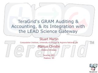 TeraGrid's GRAM Auditing & Accounting, & its Integration with the LEAD Science Gateway