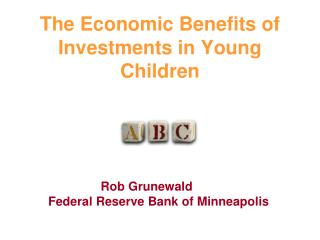 The Economic Benefits of Investments in Young Children