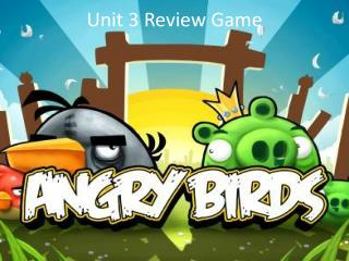 Unit 3 Review Game